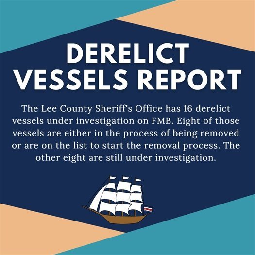 Derelict vessels report form Lee County Sheriff - 16 are under review, 8 scheduled for removal