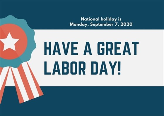Happy Labor Day, Monday, September 7, 2020